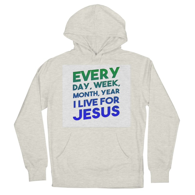 I Live For Jesus Women's Pullover Hoody by Light of the World Tees