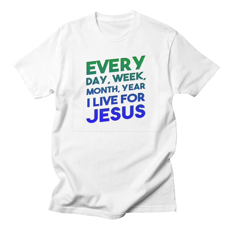 I Live For Jesus Women's T-Shirt by Light of the World Tees