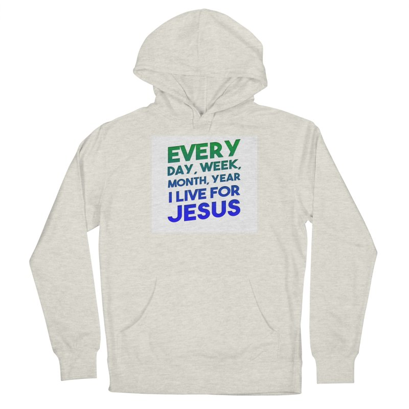 I Live For Jesus Women's French Terry Pullover Hoody by Light of the World Tees