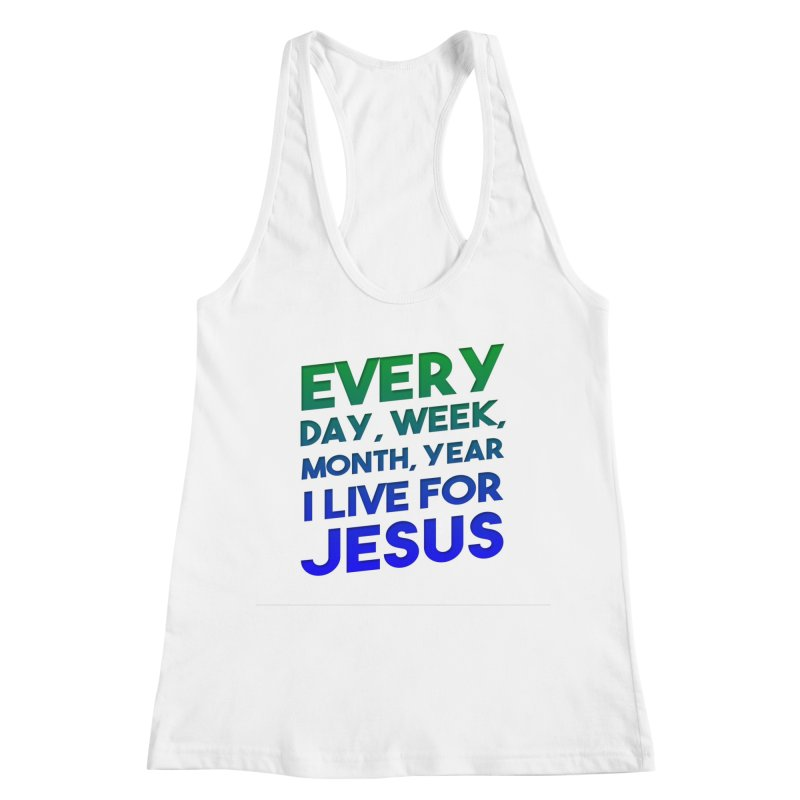 I Live For Jesus Women's Racerback Tank by Light of the World Tees