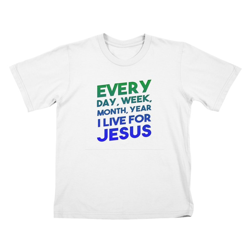 I Live For Jesus Kids T-Shirt by Light of the World Tees
