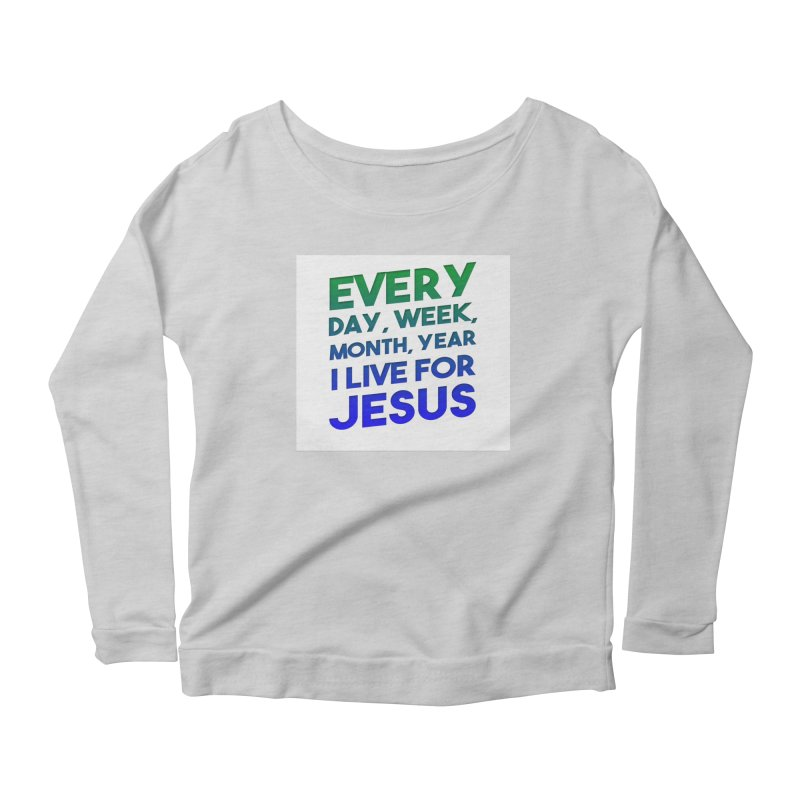 I Live For Jesus Women's Longsleeve T-Shirt by Light of the World Tees