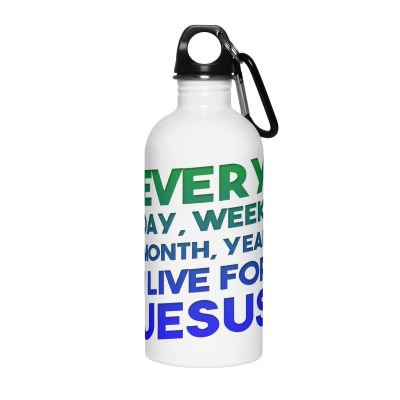 I Live For Jesus Accessories Water Bottle by Light of the World Tees
