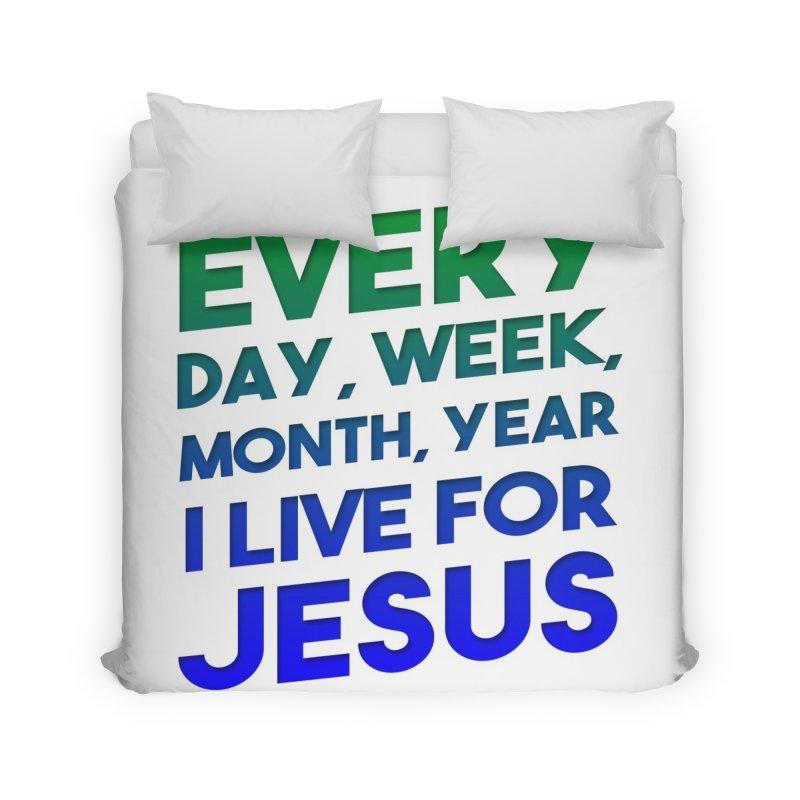 I Live For Jesus Home Duvet by Light of the World Tees