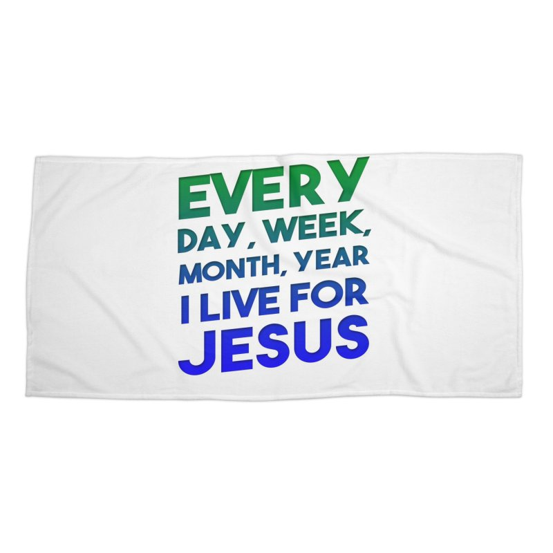 I Live For Jesus Accessories Beach Towel by Light of the World Tees