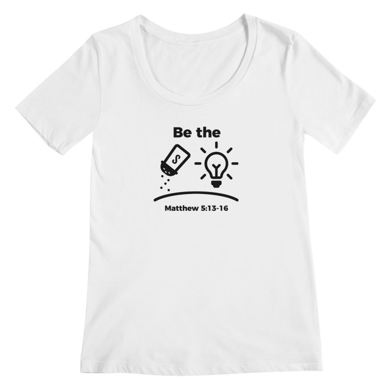 Salt and Light - Black Women's Regular Scoop Neck by Light of the World Tees