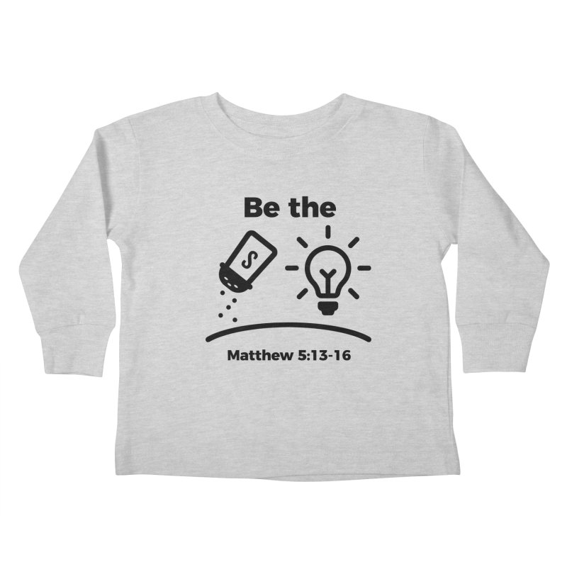 Salt and Light - Black Kids Toddler Longsleeve T-Shirt by Light of the World Tees