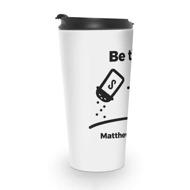 Salt and Light - Black Accessories Travel Mug by Light of the World Tees