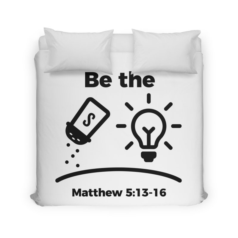 Salt and Light - Black Home Duvet by Light of the World Tees