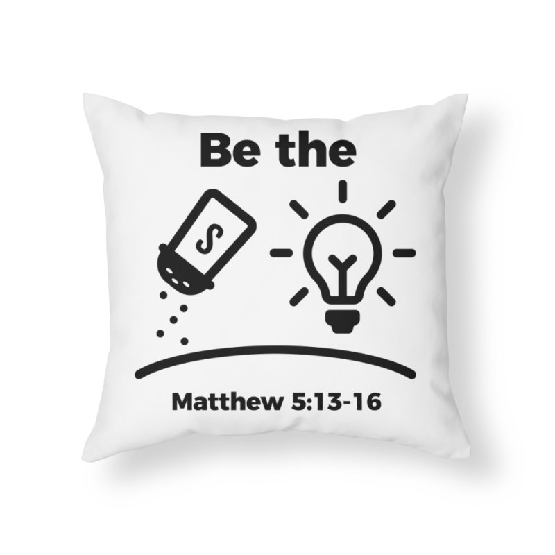 Salt and Light - Black Home Throw Pillow by Light of the World Tees
