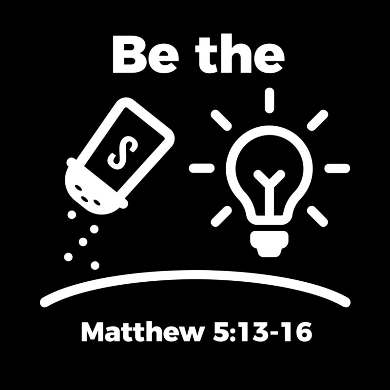 Be the Salt and Light - White   by Light of the World Tees