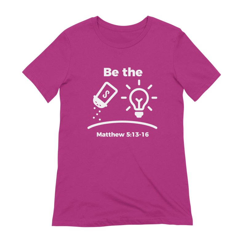Be the Salt and Light - White Women's Extra Soft T-Shirt by Light of the World Tees