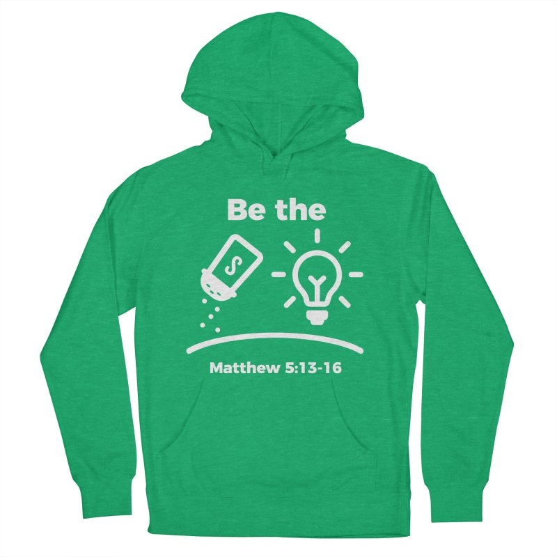 Be the Salt and Light - White Women's French Terry Pullover Hoody by Light of the World Tees