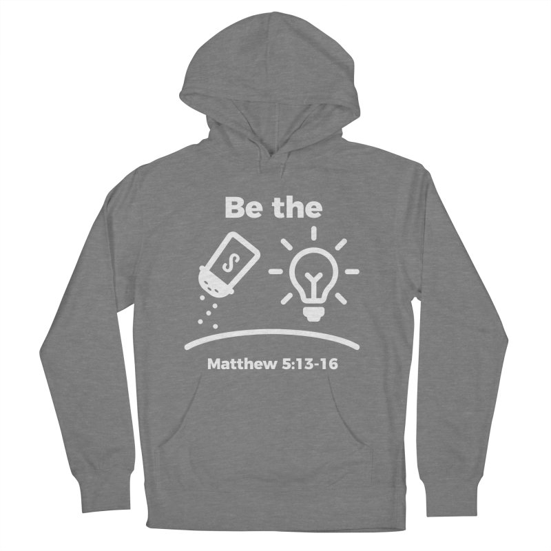 Be the Salt and Light - White Women's Pullover Hoody by Light of the World Tees