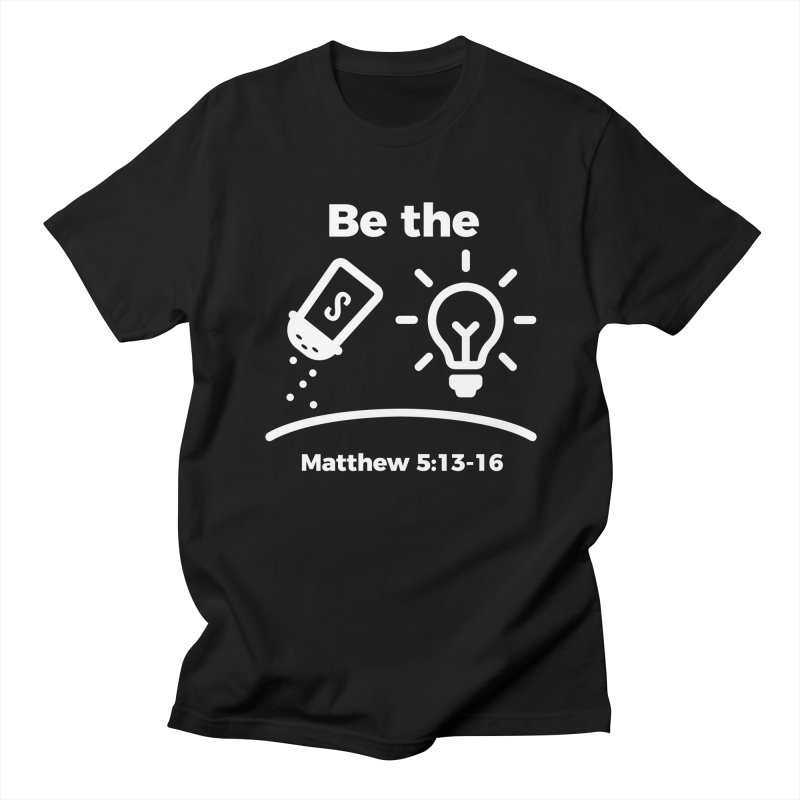 Be the Salt and Light - White Women's Unisex T-Shirt by Light of the World Tees