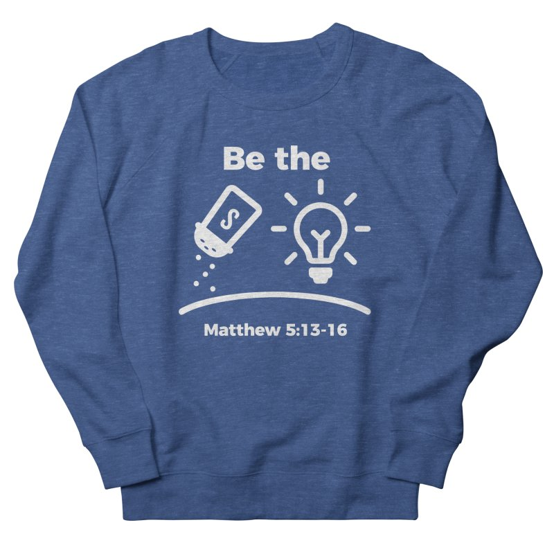 Be the Salt and Light - White Women's French Terry Sweatshirt by Light of the World Tees
