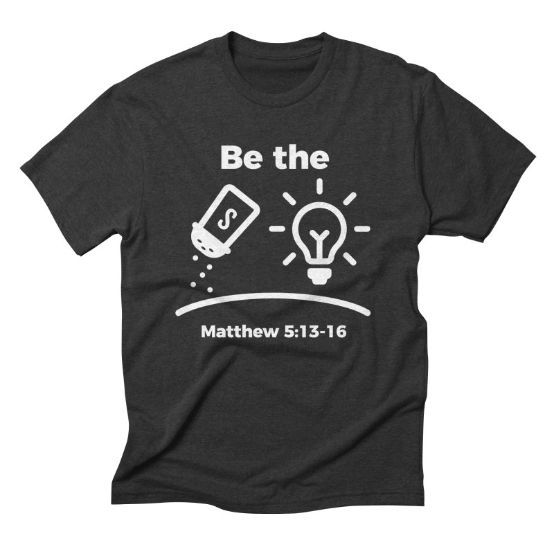 Be the Salt and Light - White Men's Triblend T-Shirt by Light of the World Tees
