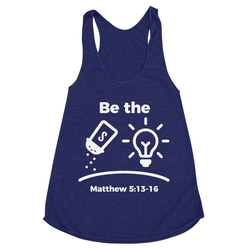 Be the Salt and Light - White Women's Racerback Triblend Tank by Light of the World Tees