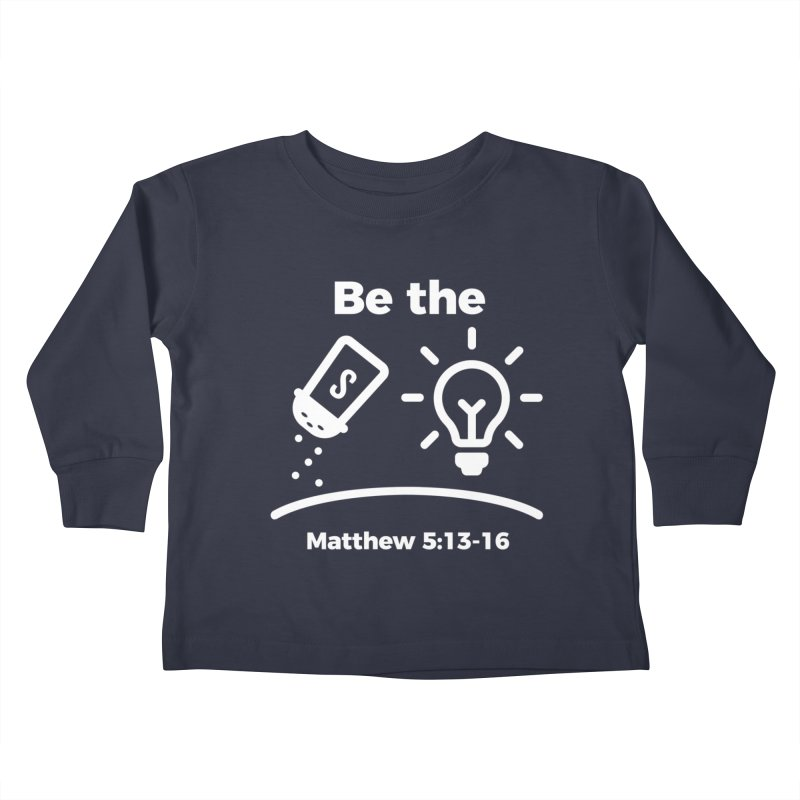 Be the Salt and Light - White Kids Toddler Longsleeve T-Shirt by Light of the World Tees