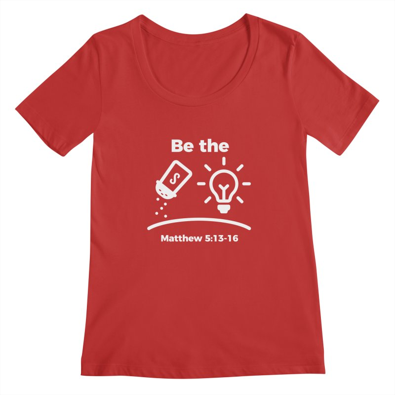 Be the Salt and Light - White Women's Regular Scoop Neck by Light of the World Tees