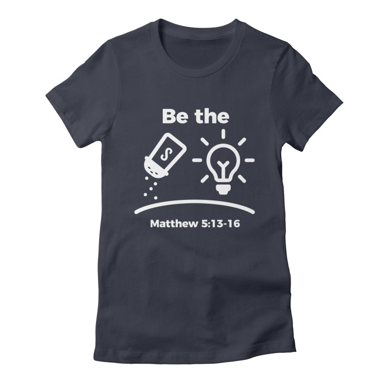 Be the Salt and Light - White Women's Fitted T-Shirt by Light of the World Tees