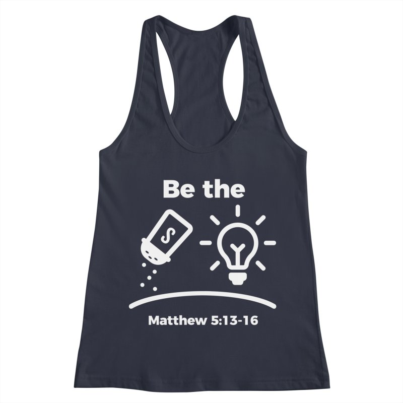 Be the Salt and Light - White Women's Racerback Tank by Light of the World Tees