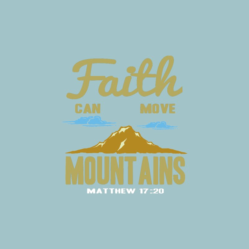 Faith Can Move Mountains Accessories Water Bottle by Light of the World Tees