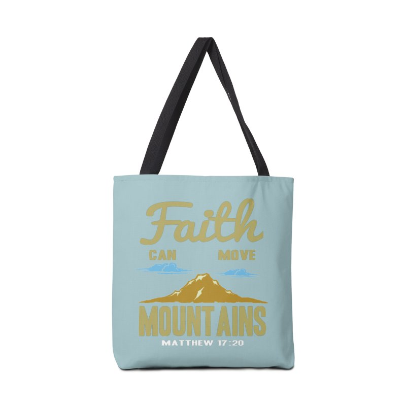 Faith Can Move Mountains Accessories Tote Bag Bag by Light of the World Tees