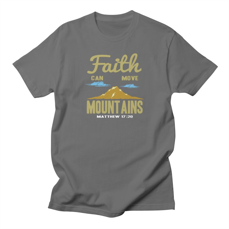 Faith Can Move Mountains Men's T-Shirt by Light of the World Tees