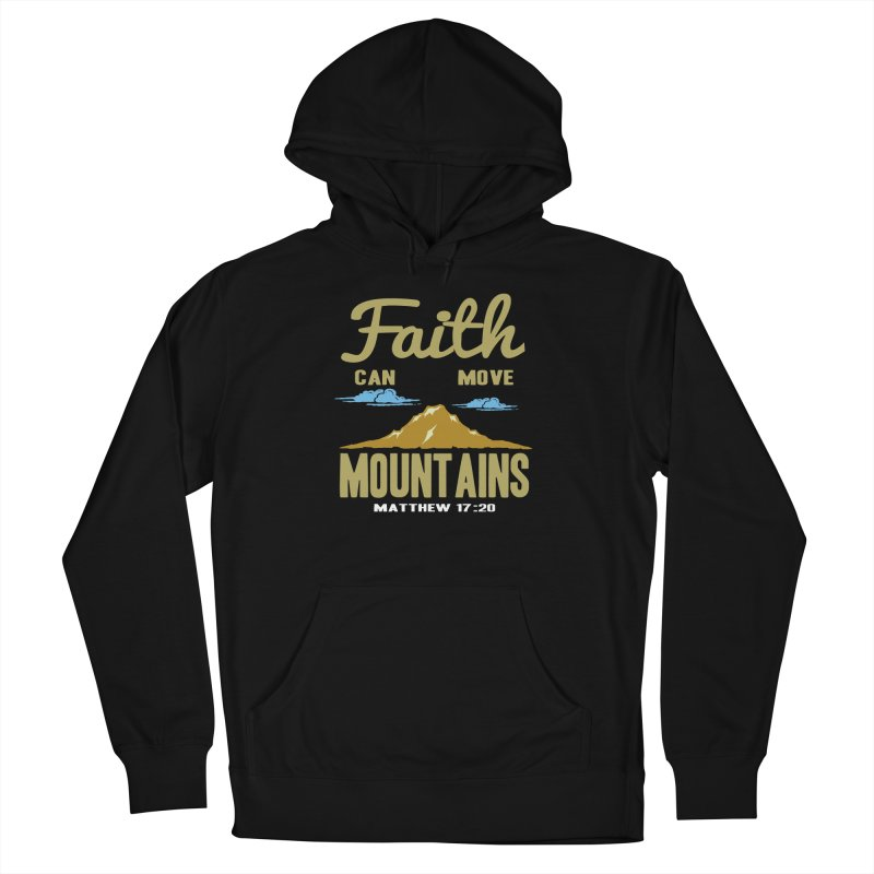 Faith Can Move Mountains Women's French Terry Pullover Hoody by Light of the World Tees