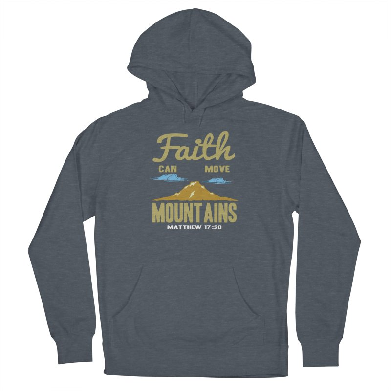 Faith Can Move Mountains Men's French Terry Pullover Hoody by Light of the World Tees