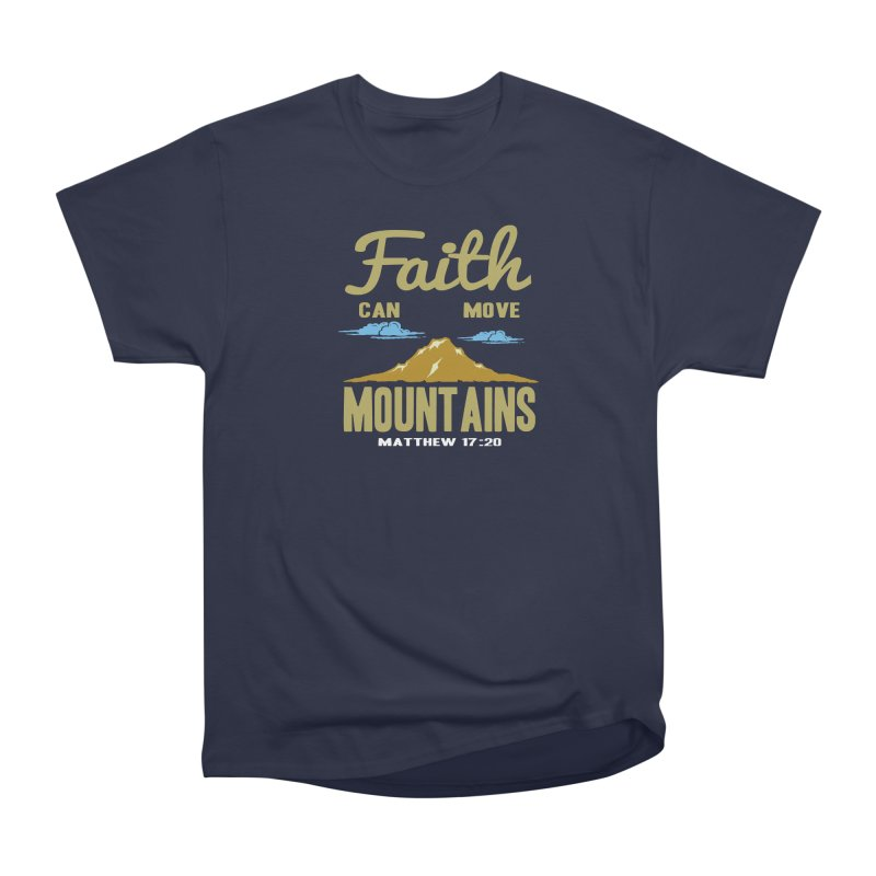 Faith Can Move Mountains Men's Heavyweight T-Shirt by Light of the World Tees