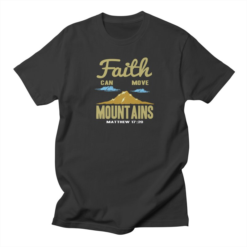 Faith Can Move Mountains Men's Regular T-Shirt by Light of the World Tees