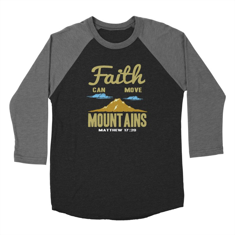 Faith Can Move Mountains Men's Baseball Triblend Longsleeve T-Shirt by Light of the World Tees