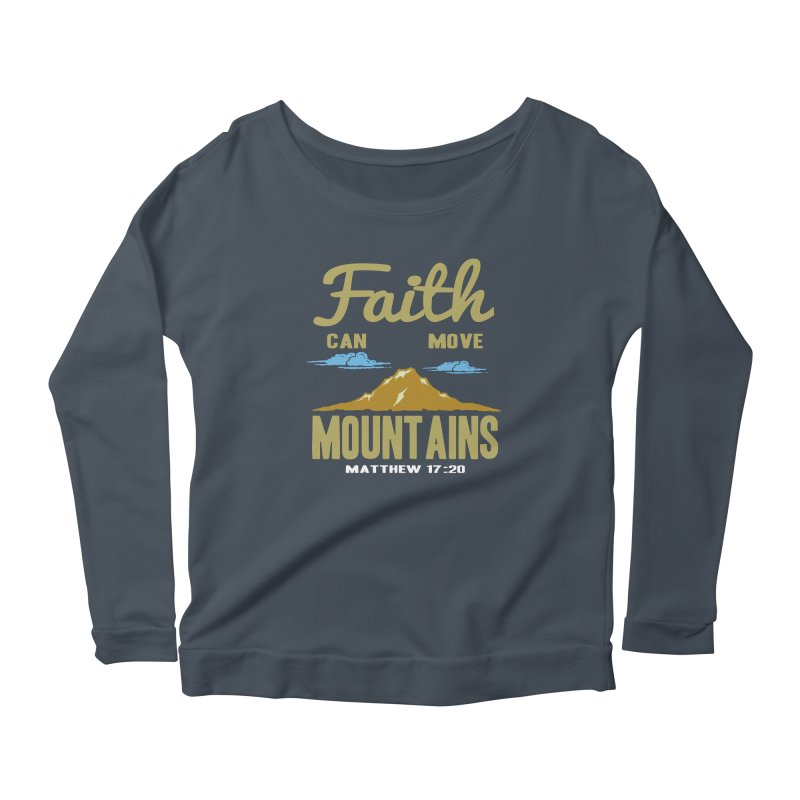 Faith Can Move Mountains Women's Scoop Neck Longsleeve T-Shirt by Light of the World Tees