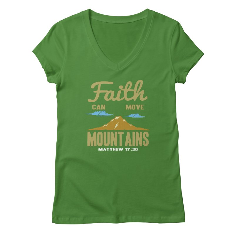 Faith Can Move Mountains Women's Regular V-Neck by Light of the World Tees