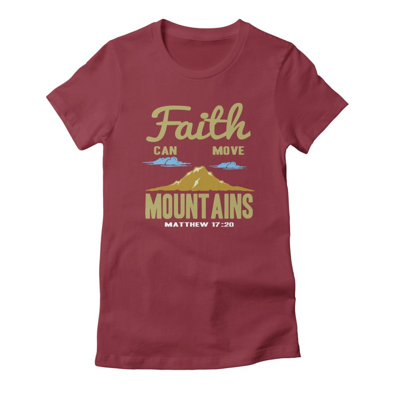 Faith Can Move Mountains Women's Fitted T-Shirt by Light of the World Tees
