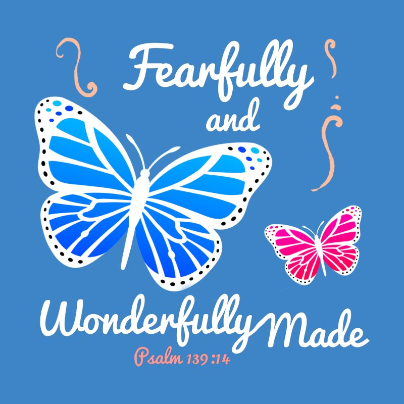 Fearfully and Wonderfully Made None  by Light of the World Tees
