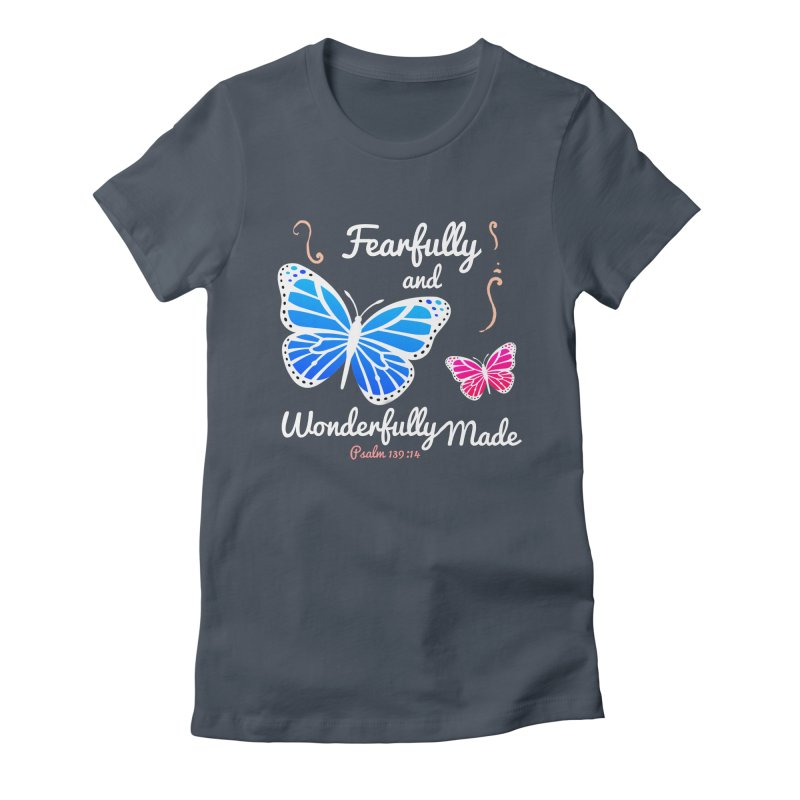 Fearfully and Wonderfully Made Women's T-Shirt by Light of the World Tees