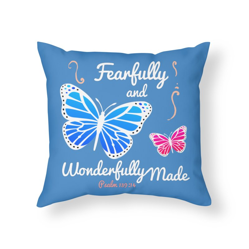 Fearfully and Wonderfully Made Home Throw Pillow by Light of the World Tees
