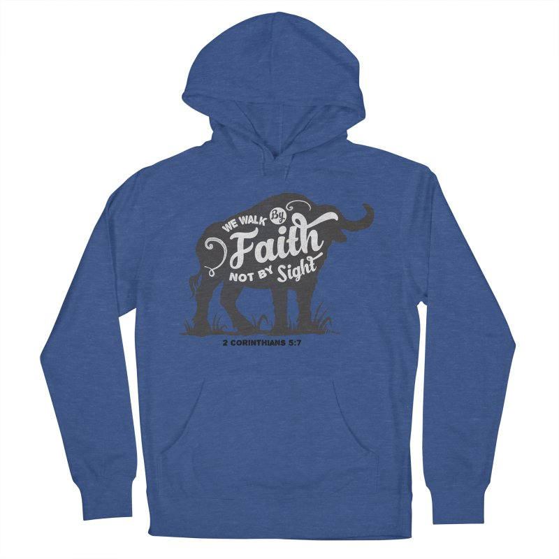 We Walk By Faith Not By Sight Women's Pullover Hoody by Light of the World Tees