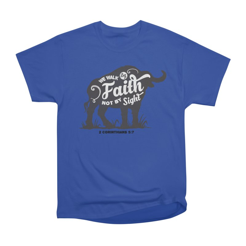 We Walk By Faith Not By Sight Men's Heavyweight T-Shirt by Light of the World Tees