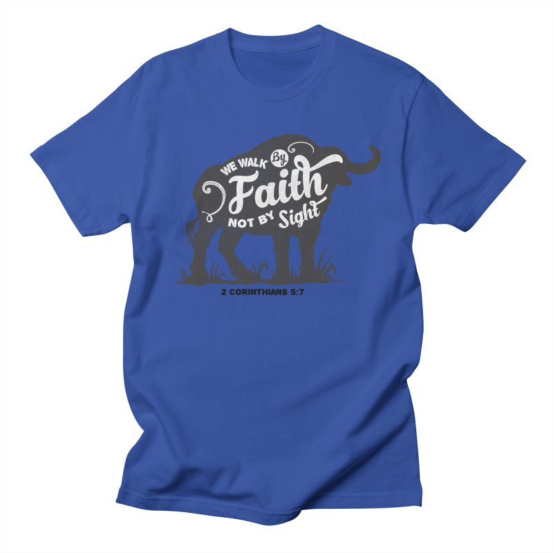 We Walk By Faith Not By Sight Men's T-Shirt by Light of the World Tees