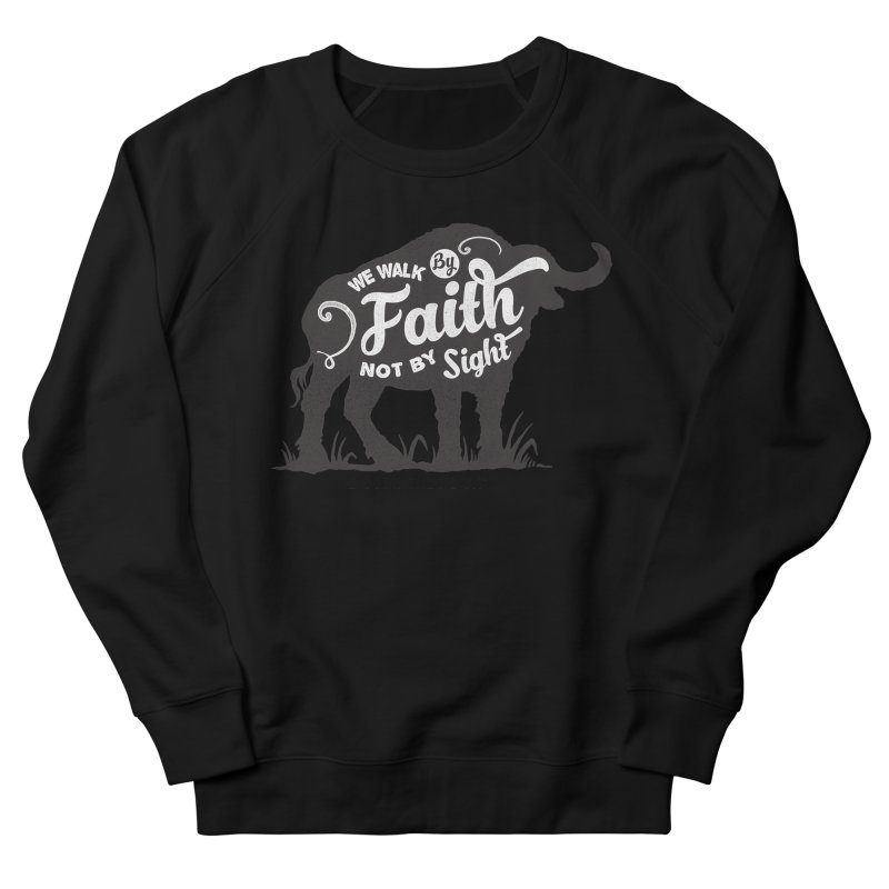 We Walk By Faith Not By Sight Men's French Terry Sweatshirt by Light of the World Tees