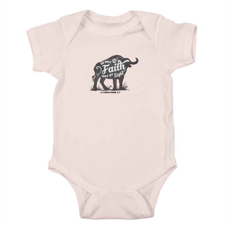 We Walk By Faith Not By Sight Kids Baby Bodysuit by Light of the World Tees