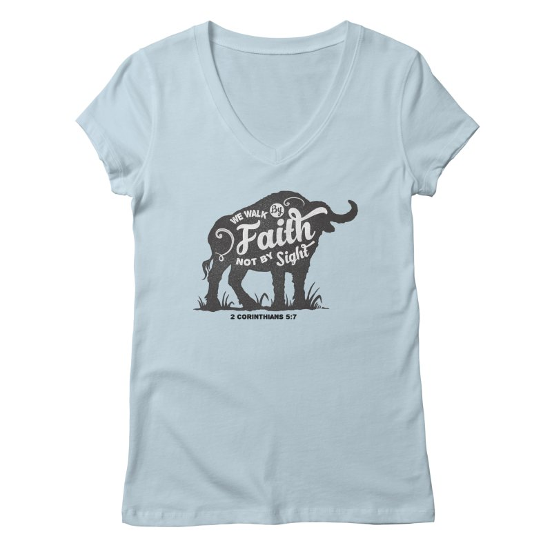 We Walk By Faith Not By Sight Women's Regular V-Neck by Light of the World Tees