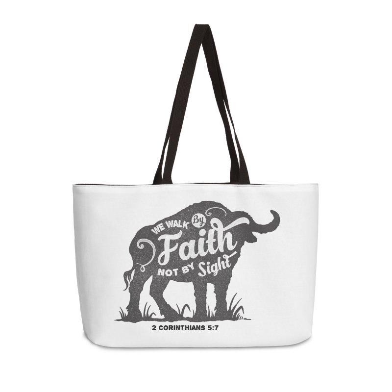 We Walk By Faith Not By Sight Accessories Weekender Bag Bag by Light of the World Tees