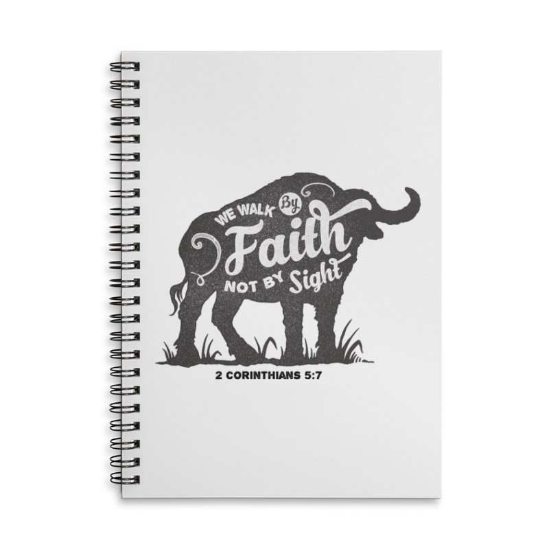 We Walk By Faith Not By Sight Accessories Lined Spiral Notebook by Light of the World Tees