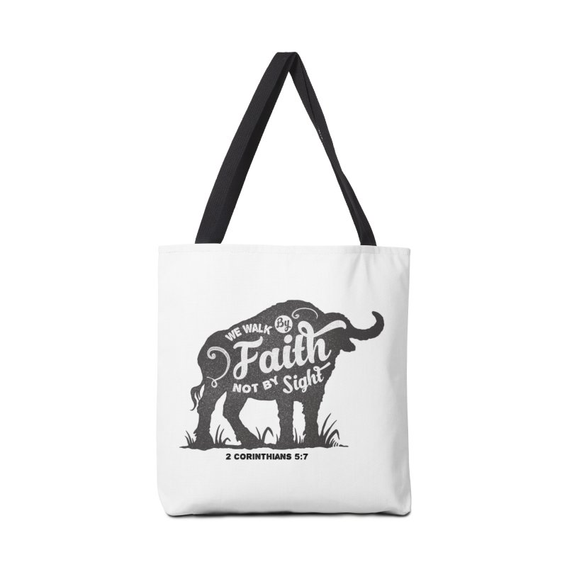 We Walk By Faith Not By Sight Accessories Tote Bag Bag by Light of the World Tees