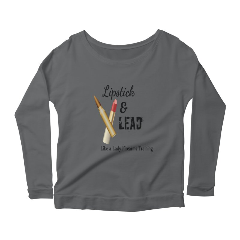 Lipstick & Lead Women's Longsleeve T-Shirt by Like a Lady Firearms Training